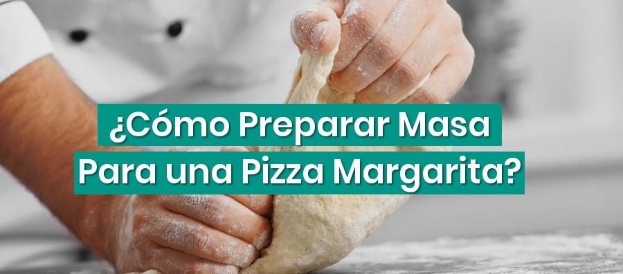 ¿Cómo Preparar Masa Para una Pizza Margarita?
