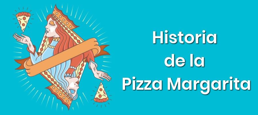Historia de la Pizza Margarita