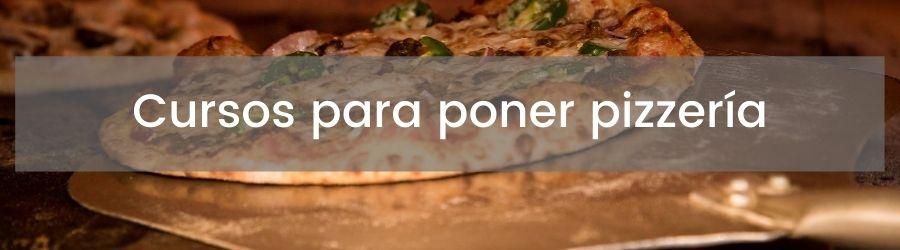 Cursos para poner pizzería